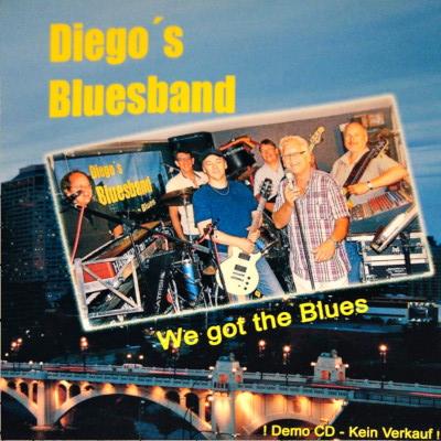 Diego's Bluesband – We got the Blues